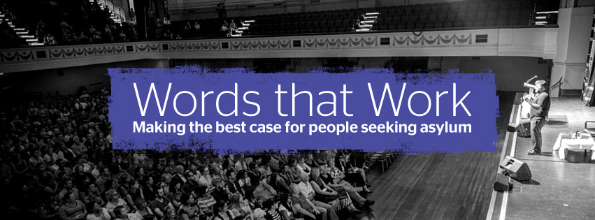 Words that Work - Making the best case for people seeking asylum