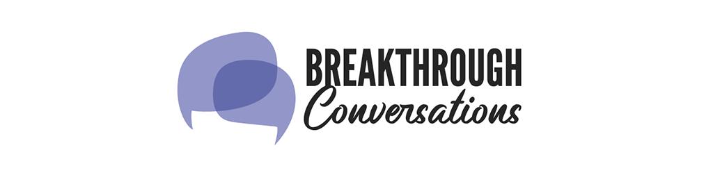 Breakthrough Conversations